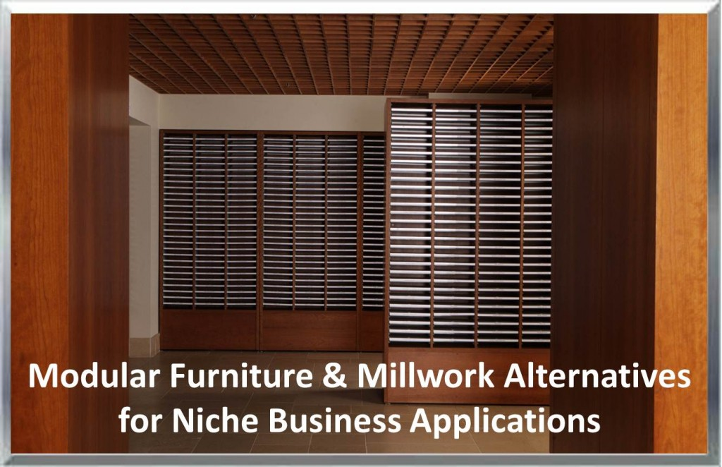 Modular Furniture & Millwork Alternatives for Niche Business Applications such as In-Wall Mail Sorters, Reception Areas, Conference Rooms & Specialized Carts & Mounts.